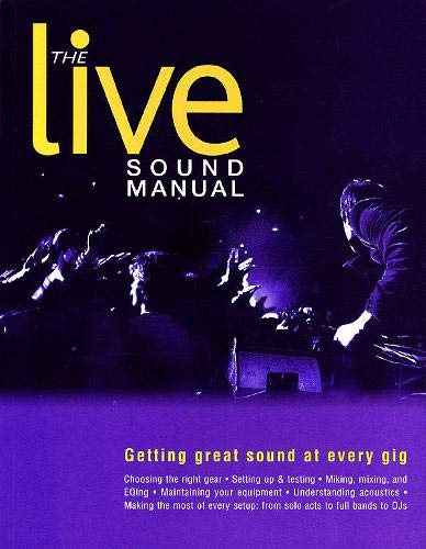 9780879306991: The Live Sound Manual: Getting Great Sound at Every Gig