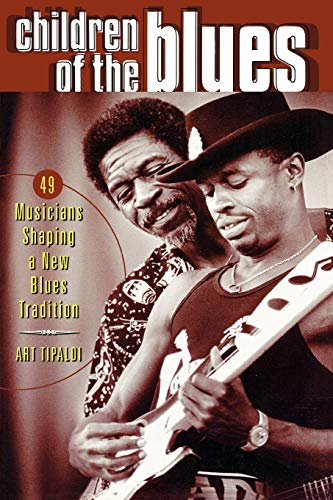 9780879307004: Children of the Blues: 49 Musicians Shaping a New Blues Tradition