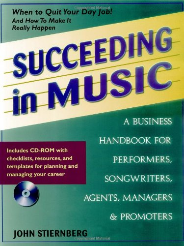 9780879307028: Succeeding in Music: A Business Handbook for Performers, Songwriters, Agents, Managers & Promoters (Book & CD-ROM)