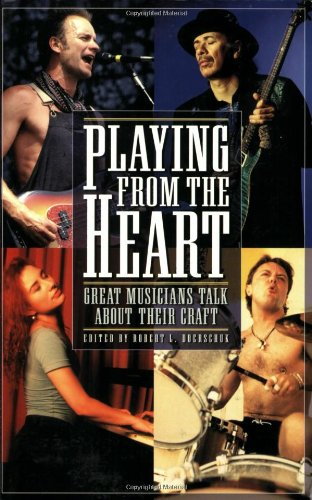 9780879307042: Playing from the Heart: Great Musicians Talk About Their Craft (Book)