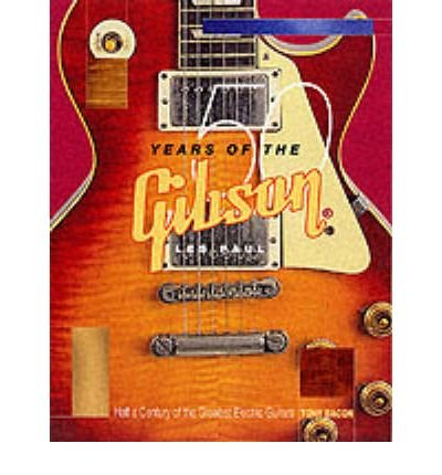 9780879307110: 50 Years of the Gibson Les Paul: Half a Century of the Greatest Electric Guitars