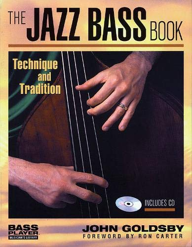 9780879307165: John Goldsby: The Jazz Bass Book: Technique and Tradition (Bass Player Musician's Library)