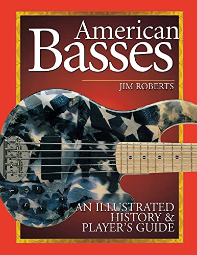 9780879307219: American Basses: An Illustrated History and Player's Guide to the Bass Guitar