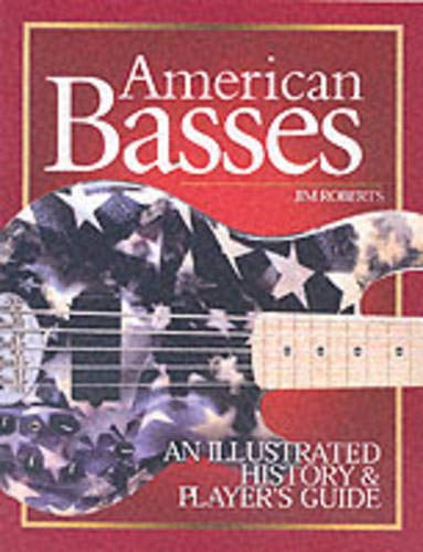 9780879307219: American Basses: An Illustrated History and Player's Guide