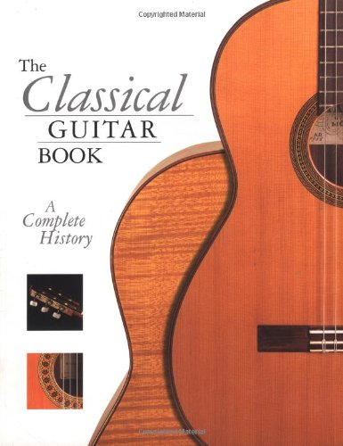9780879307257: The Classical Guitar Book - A Complete History (Softcover)