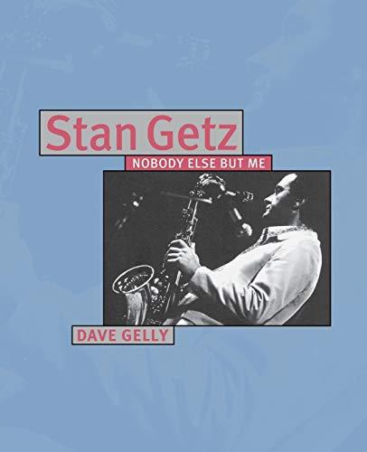 9780879307295: Stan Getz: Nobody Else But Me