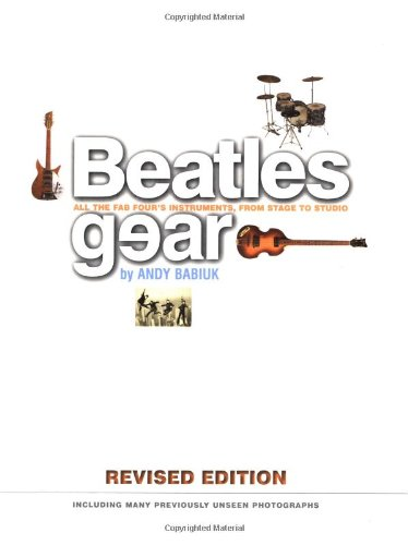 9780879307318: Beatles Gear: All the Fab Four's Instruments, from Stage to Studio