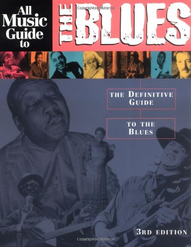 9780879307363: All Music Guide to the Blues: The Definitive Guide to the Blues