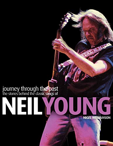 9780879307417: Journey Through the Past: The Stories Behind the Classic Songs of Neil Young (Book)