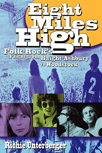 9780879307431: Eight Miles High: Folk-Rock's Flight from Haight-Ashbury to Woodstock