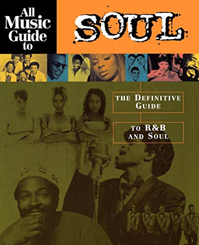 9780879307448: All Music Guide to Soul: The Definitive Guide to R&B and Soul