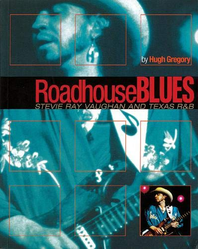 9780879307479: Roadhouse Blues: Stevie Ray Vaughan and Texas R&B