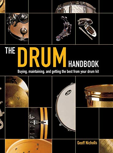 9780879307509: The Drum Handbook: Buying, Maintaining and Getting the Best from Your Drum Kit