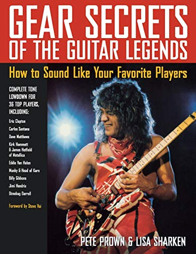 9780879307516: Gear Secrets of the Guitar Legends: How to Sound Like Your Favorite Players (Book)