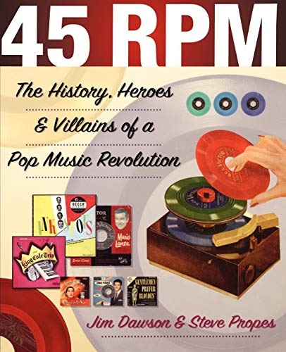 9780879307578: 45 RPM: The History, Heroes, and Villains of a Pop Music Revolution