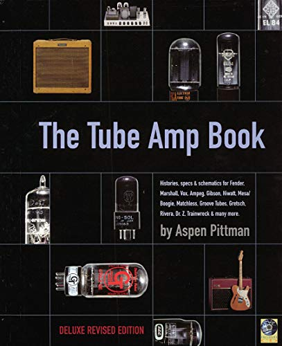 The Tube Amp Book - Deluxe Revised Edition  Book and Disk Package (Hardcover): Pittman, Aspen