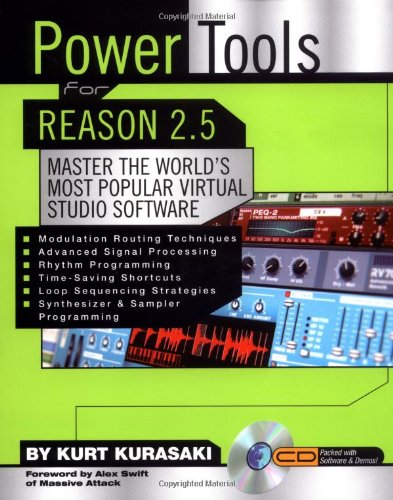 Power Tools for Reason 2.5: Master the Worlds Most Popular Virtual Studio Software (Power Tools ...