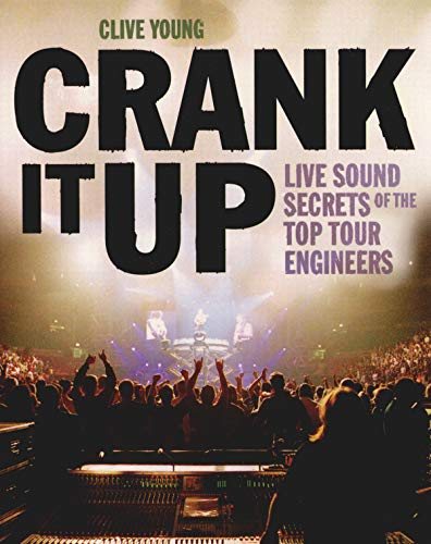 9780879307783: CRANK IT UP LIVE SOUND SECRETS OF THE TOP TOUR ENGINEERS SOFTCOVER