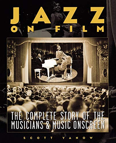 Jazz on film : the complete story of the musicians & music onscreen.: Yanow, Scott.