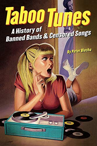 9780879307929: Taboo Tunes: A History of Banned Bands & Censored Songs: A History of Banned Bands and Censored Songs