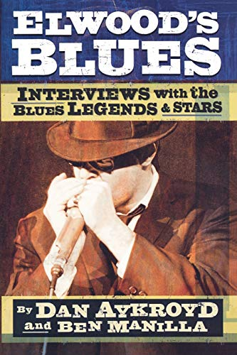 9780879308094: Elwood's Blues: Interviews with the Blues Legends and Stars