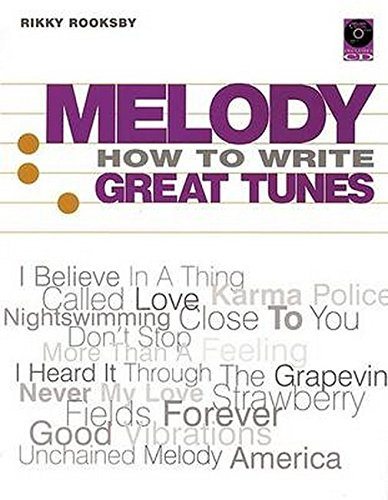 Melody : How to Write Great Tunes: Rikky Rooksby