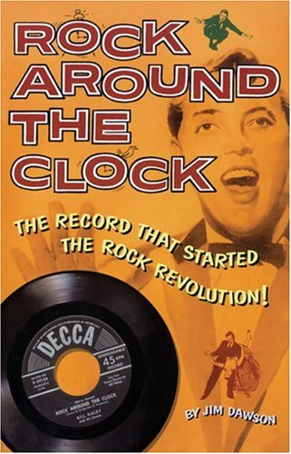Rock Around the Clock: The Record That Started the Rock Revolution! (087930829X) by Jim Dawson