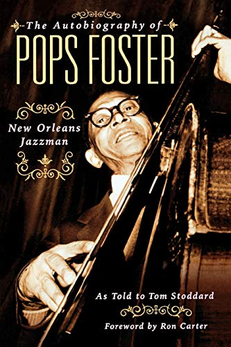 9780879308315: The Autobiography Of Pops Foster: New Orleans Jazz Man