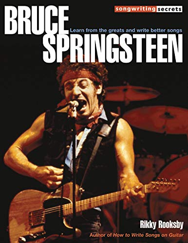 9780879308360: Rikky Rooksby: Bruce Springsteen - Songwriting Secrets: Learn from the Greats and Write Better Songs