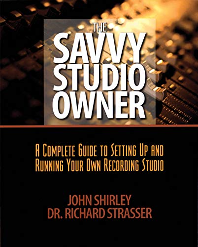 9780879308407: The Savvy Studio Owner: A Complete Guide to Setting Up and Running Your Own Recording Studio