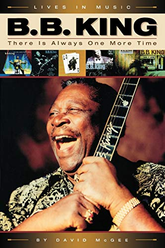 9780879308438: B. B. King: There Is Always One More Time