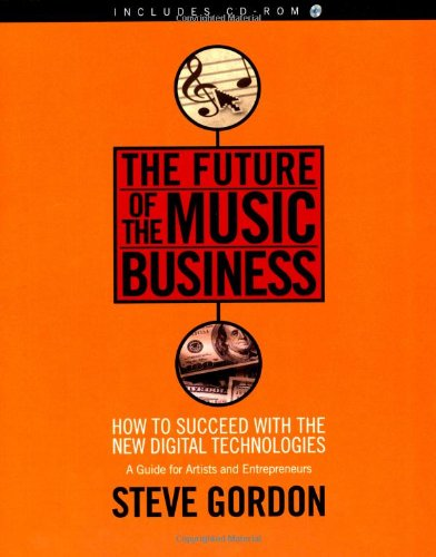 9780879308445: The Future of the Music Business: How to Succeed with the New Digital Technologies