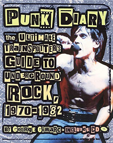 9780879308483: Punk Diary: The Ultimate Trainspotter's Guide to Underground Rock, 1970-1982