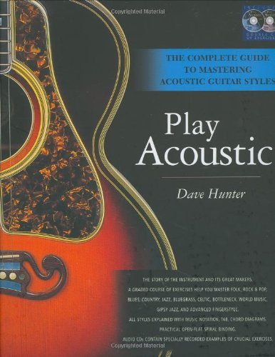 9780879308537: Play Acoustic: The Complete Guide to Mastering Acoustic Guitar Styles