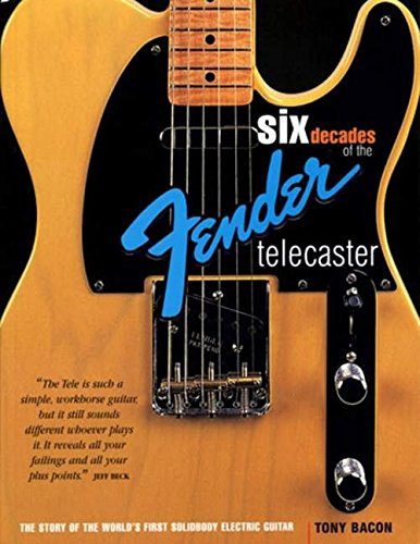 9780879308568: Six Decades Of The Fender Telecaster: The Story Of The First Solidbody Electric Guitar