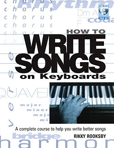 9780879308629: Rikky Rooksby: How To Write Songs On Keyboards (Book/Online Audio): A Complete Course