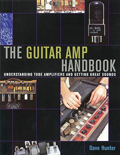 Guitar Amplifier Handbook - Understanding Tube Amplifiers and Getting Great Sounds (Softcover) (087930863X) by Dave Hunter