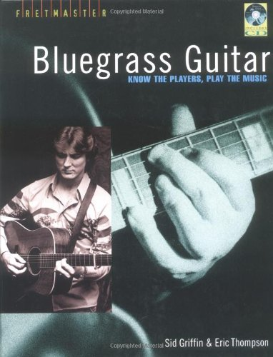 9780879308704: Bluegrass Guitar: Know the Players, Play the Music (Fretmaster)
