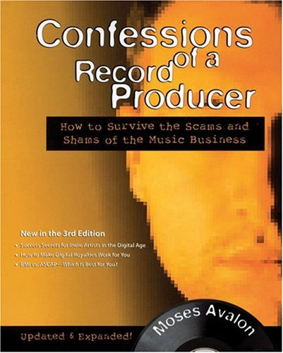 9780879308742: Confessions of a Record Producer: How to Survive the Scams and Shams of the Music Business
