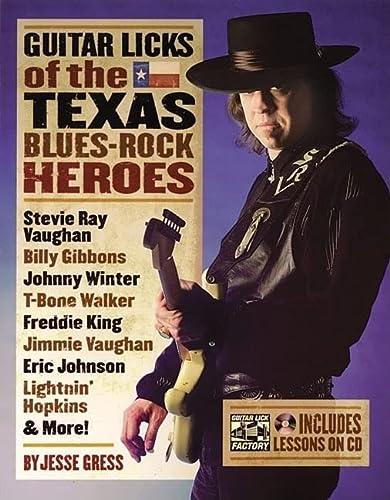 9780879308766: Guitar Licks of the Texas Blues Rock Heroes (Guitar Lick Factory Player)