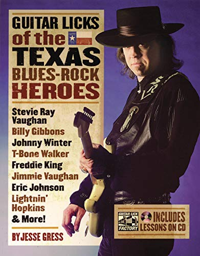 9780879308766: Guitar Licks of the Texas Blues Rock Heroes Book/CD (The Guitar Lick Factory Player Series)
