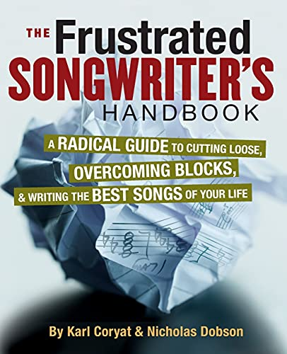 9780879308797: The Frustrated Songwriter's Handbook: A Radical Guide to Cutting Loose, Overcoming Blocks, & Writing the Best Songs of Your Life
