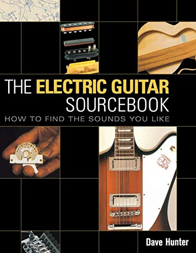 9780879308865: the Electric Guitar Sourcebook: How to Find the Sounds you Like