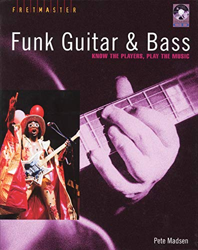 9780879308940: Funk Guitar & Bass: Know the Players, Play the Music (Fretmaster)
