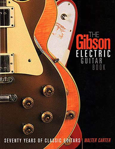 9780879308957: The Gibson Electric Guitar Book: Seventy Years of Classic Guitars