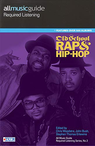 9780879309169: All Music Guide Required Listening - Old School Rap & Hip-Hop (All Music Guide Required Listening Series No. 2)