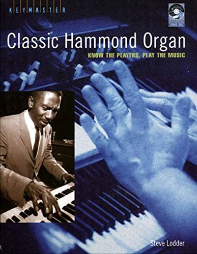 9780879309299: Classic Hammond Organ: Know the Players, Play the Music