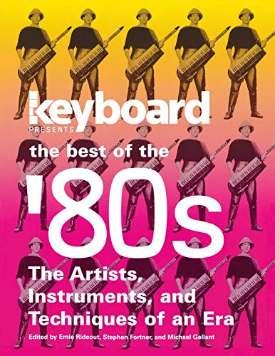 9780879309305: Keyboard Presents the Best of the '80s: The Artists, Instruments, and Techniques of an Era