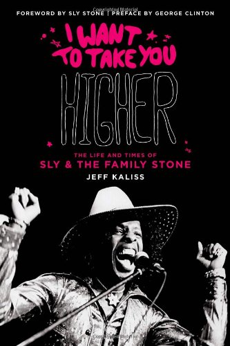 9780879309343: I Want to Take You Higher: The Life and Times of Sly & the Family Stone
