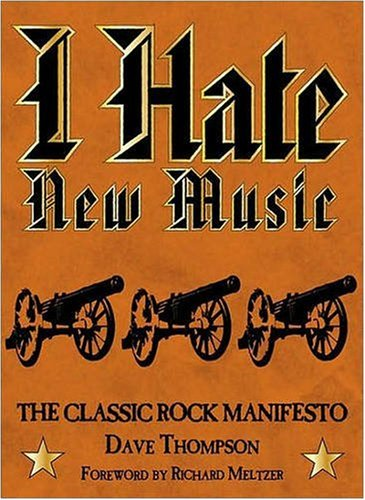 9780879309350: I hate New Music the Classic Rock Manifesto